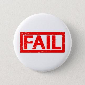 Fail Stamp 6 Cm Round Badge