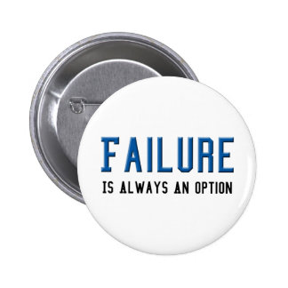 Failure Is Always An Option 6 Cm Round Badge