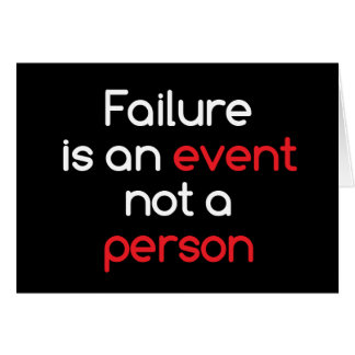 Failure is an event card