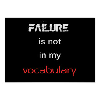 Failure is not in my vocabulary poster
