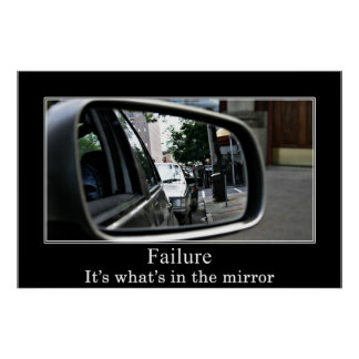 Failure It s what s in the mirror Print