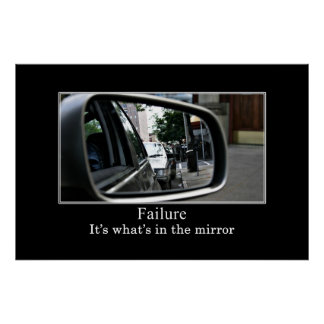 Failure It s what s in the mirror XL Poster
