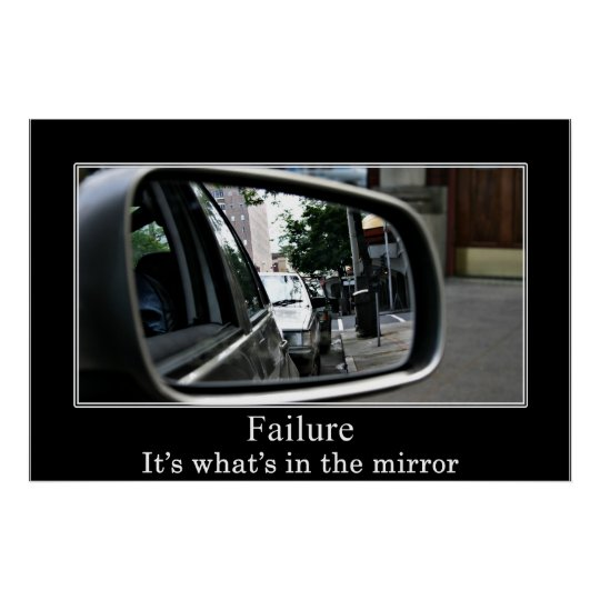 Failure: It's what's in the mirror Poster