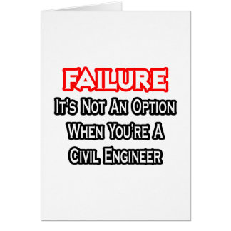Failure...Not an Option...Civil Engineer Card