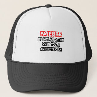 Failure...Not an Option...Electrician Trucker Hat