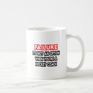 Failure...Not an Option...Hockey Coach Coffee Mug