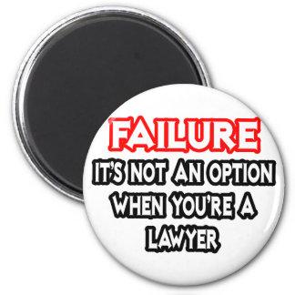 Failure...Not an Option...Lawyer Refrigerator Magnet