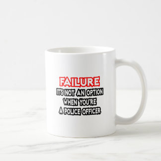 Failure...Not an Option...Police Officer Coffee Mug