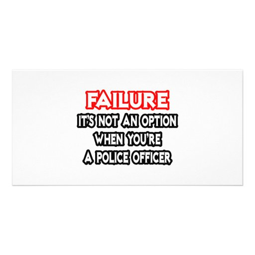 Failure...Not an Option...Police Officer Photo Cards