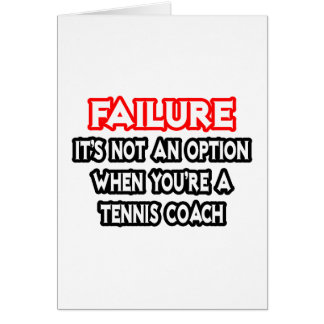 Failure...Not an Option...Tennis Coach Card
