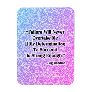 Failure Will Never Overtake - Positive Quote´s Magnet