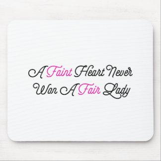 Faint Heart Never Won A Fair Lady Mouse Pad