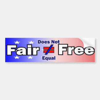 Fair Does Not Equal Free Bumper Bumper Sticker