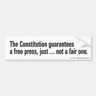 Fair press? (alternate wording) bumper sticker