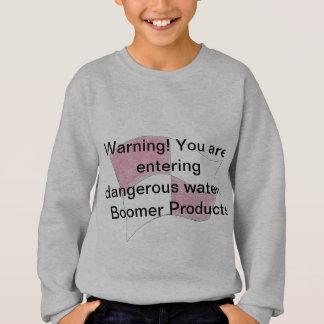 Fair warning to all concerned! sweatshirt