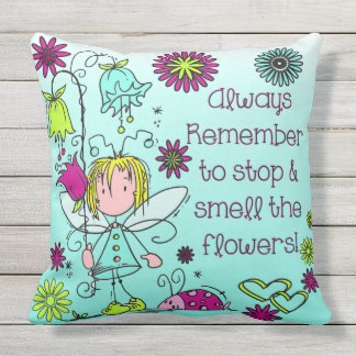 Fairy Flower Garden Quotes Smell Flowers Throw Cushions