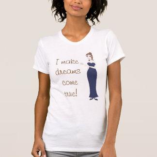 Fairy Godmother, I make dreams come true! T Shirts
