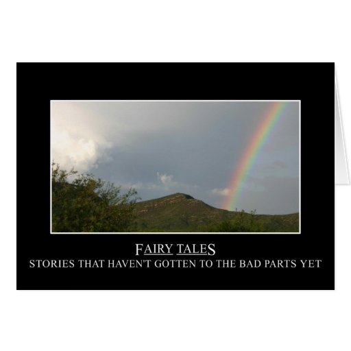 Fairy tales don't really have happy endings greeting card