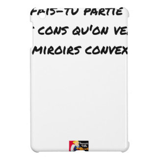 FAIS YOU LEFT THE IDIOTS WHOM ONE UPSETS BY iPad MINI COVER