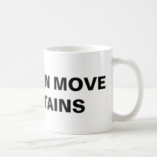 """Faith Can Move Mountains"" Classic Mug"