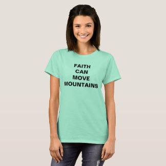 """Faith Can Move Mountains"" Women's T-shirt"