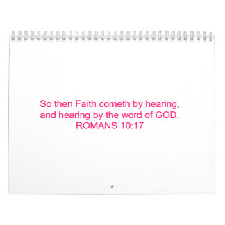 Faith comes by hearing the word of GOD.. Wall Calendars