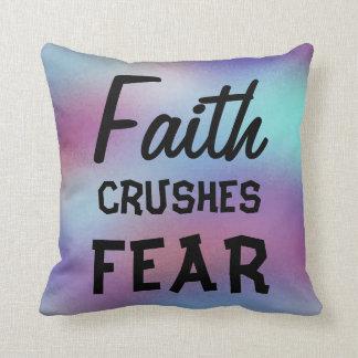 Faith CRUSHES FEAR Beautiful Abstract Design Throw Pillow
