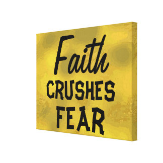 Faith CRUSHES FEAR Beautiful Gold Color Inspiring Canvas Print