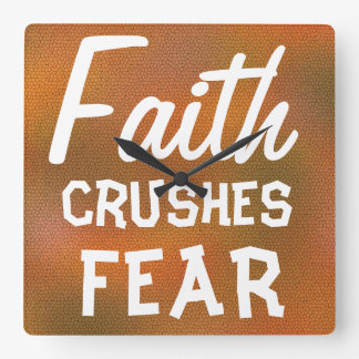Faith CRUSHES FEAR Cool Inspirational Design Wall Clock