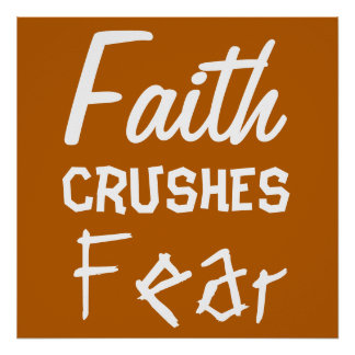 Faith CRUSHES Fear Inspiring Quote Poster