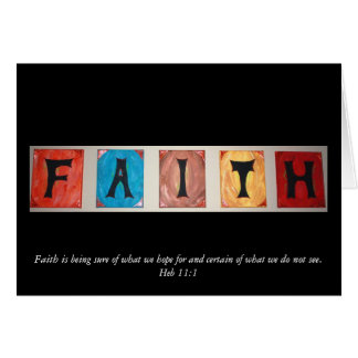 FAITH, Faith is being sure of what we hope for ... Card