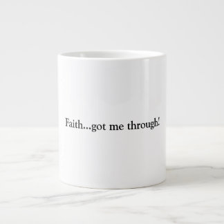 Faith Giant Coffee Mug