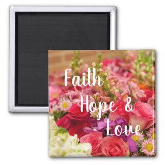 Faith Hope and Love Flowers Magnet