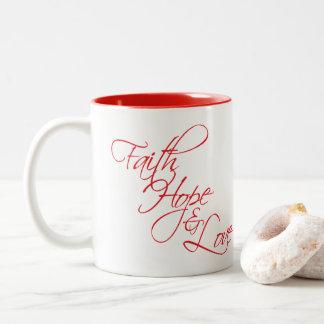 Faith Hope and Love --The three greatest gifts Two-Tone Coffee Mug