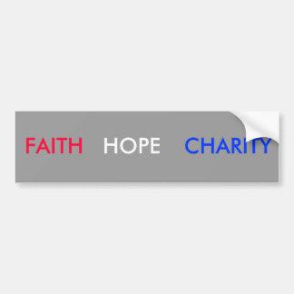FAITH, HOPE, CHARITY BUMPER STICKER