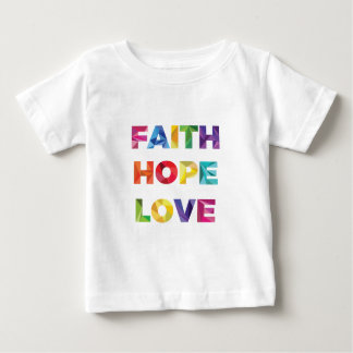 FAITH HOPE LOVE BABY T-Shirt