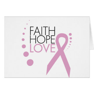 Faith, Hope, Love - Breast Cancer Support Greeting Card