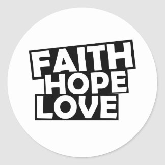 Faith Hope Love Classic Round Sticker