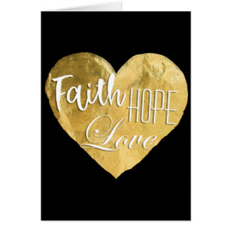 Faith, Hope, Love, Gold Foil on Black Card