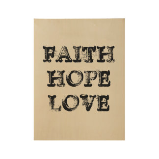 FAITH HOPE LOVE WOOD POSTER