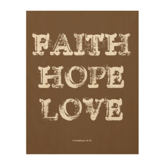FAITH HOPE LOVE WOOD PRINT