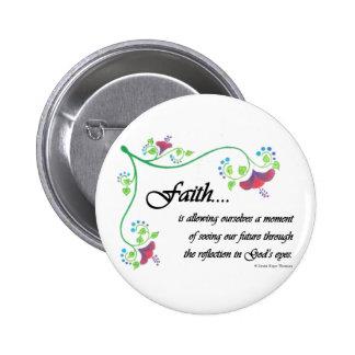Faith is 6 cm round badge