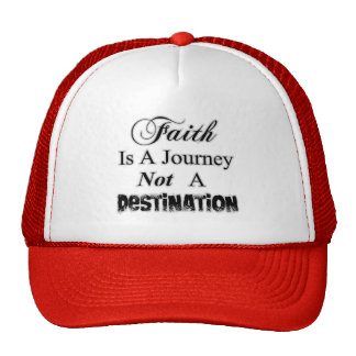 Faith is a Journey, Not a Destination Christian Cap