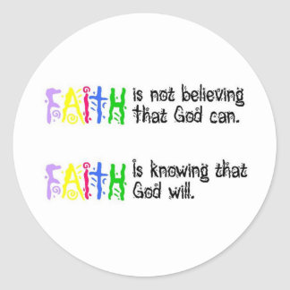 Faith is... classic round sticker