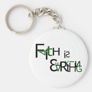 Faith is Everything Basic Round Button Key Ring