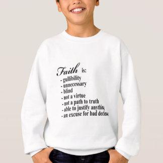 Faith is gullibility sweatshirt