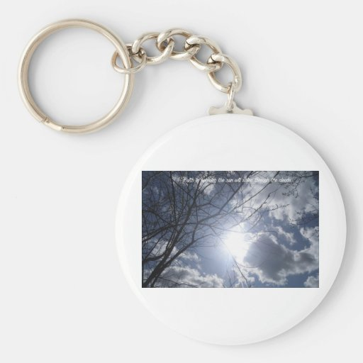 Faith is knowing the sun will shine keychain