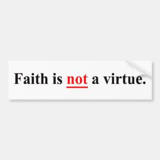 Faith is not a virtue bumper sticker