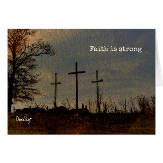 """Faith is strong"" Three cross inspirational card"