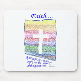 Faith is Substance of things Hoped for Mouse Pads